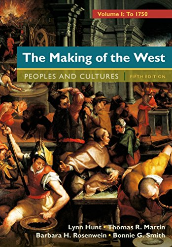 The Making of the West, Volume 1: To 1750: People and Cultures