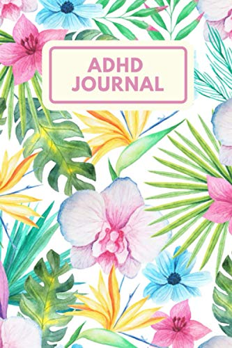 ADHD Journal: The Must-have ADHD Planner For Parents - Keep Track Of Your Child's Ability To Pay Att