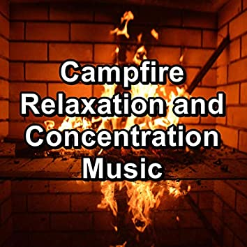 Campfire Relaxation and Concentration Music