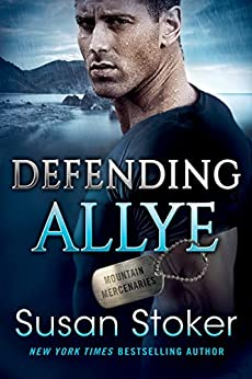Defending Allye (Mountain Mercenaries Book 1) (English Edition) van [Susan Stoker]