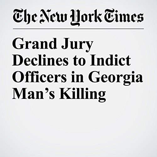 Grand Jury Declines to Indict Officers in Georgia Man's Killing copertina