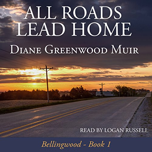 All Roads Lead Home (Bellingwood) audiobook cover art