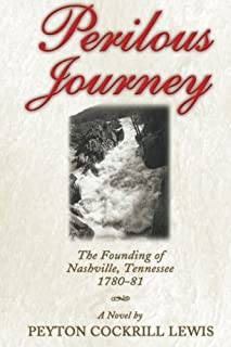 Perilous Journey: The Founding of Nashville, Tennessee 1780-81