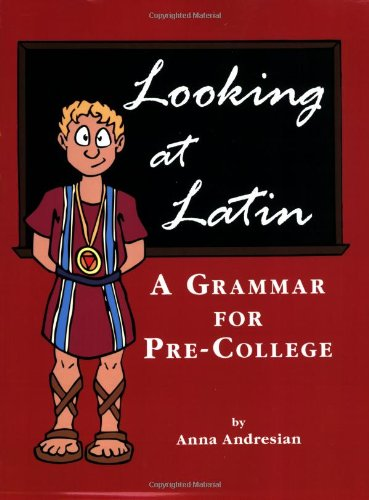 Looking at Latin: A Grammar for Pre-college (English and Latin Edition)
