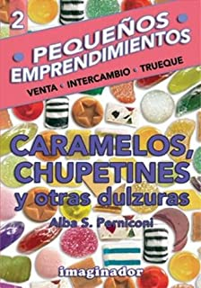Caramelos, Chupetines Y Otras Dulzuras / Caramels, Lollipops and Other Sweets (Spanish Edition