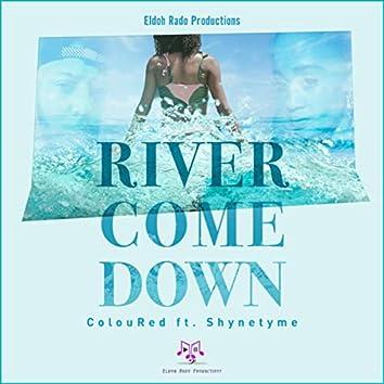 River Come Down (Feat. Shynetyme)