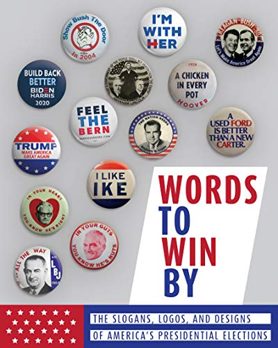Words to Win By: The Slogans, Logos, and Designs of America'