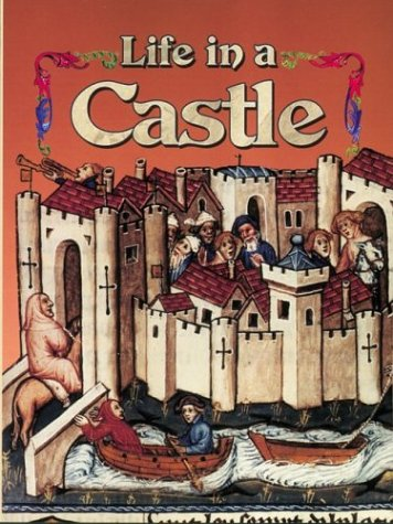Life in a Castle (Medieval World (Crabtree Paperback))