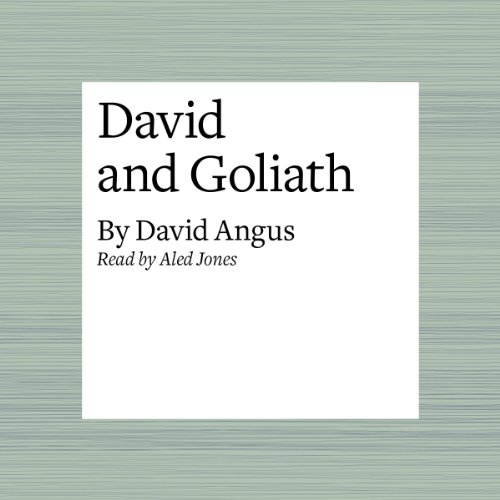 David and Goliath                   By:                                                                                                                                 David Angus                               Narrated by:                                                                                                                                 Aled Jones                      Length: 6 mins     Not rated yet     Overall 0.0