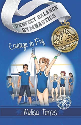 Compare Textbook Prices for Courage to Fly Perfect Balance Gymnastics Series  ISBN 9781700444882 by Torres, Melisa,ezarago