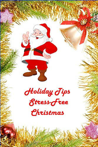 Free Christmas Pictures 2021 Holiday Tips Stress Free Christmas With Monthly Calendar 2021 Ebook Vero Anima Amazon In Kindle Store