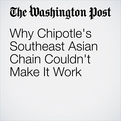 Why Chipotle's Southeast Asian Chain Couldn't Make It Work copertina