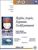Hygiène, Asepsie, Ergonomie, un défi permanent