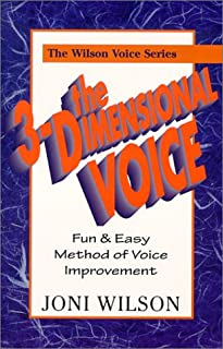 The 3-Dimensional Voice: A Fun & Easy Method of Voice (The Wilson Voice Series)