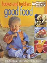 Good Food for Babies and Toddlers (