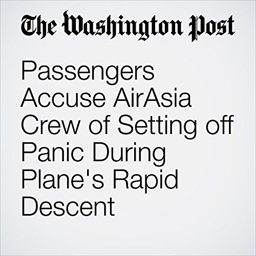 Passengers Accuse AirAsia Crew of Setting off Panic During Plane's Rapid Descent copertina