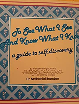To See What I See and to Know What I Know: A Guide to Self-Discovery 0553342355 Book Cover