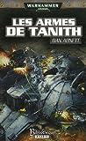 Les Fantômes de Gaunt Cycle second La Sainte, Tome 2 - Les armes de Tanith