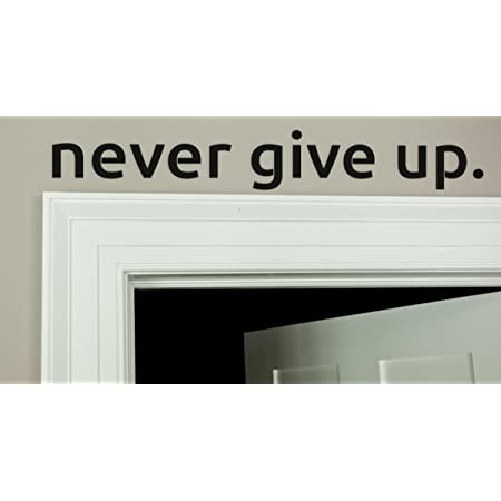 Never give up Over The Door Vinyl Wall Decal (Black)