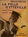 Georges Simenon et Germaine Krull. La Folle d'Itteville