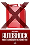 Autoshock: Viaggio nella rivoluzione dell'auto elettrica