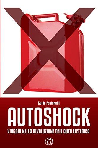 Autoshock: Viaggio nella rivoluzione dell\'auto elettrica