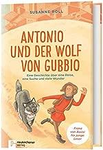 Antonio und der Wolf von Gubbio: Eine Geschichte über eine Reise, eine Suche und viele Wunder / Franz von Assisi für junge Leser