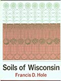 Soils of Wisconsin (Bulletin - Geological and Natural History Survey)