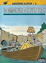 ARSENE LUPIN TOME 4 - LA DEMOISELLE AUX YEUX VERTS de Maurice Leblanc