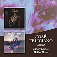 Souled/For My LoveMother Music / Jose Feliciano by Jose Feliciano