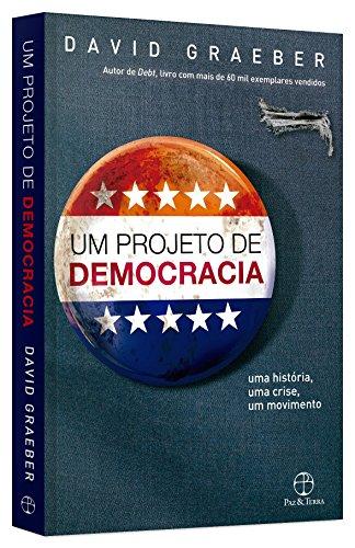 Um projeto de democracia: Uma história, uma crise, um movimento: Uma história, uma crise, um movimento