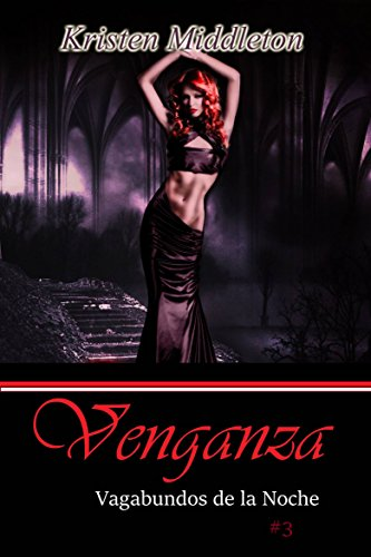 Venganza (Vagabundos de la Noche, #3) (Spanish Edition)の詳細を見る