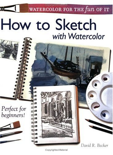 Watercolor for the Fun of It - How to Sketch with Watercolor