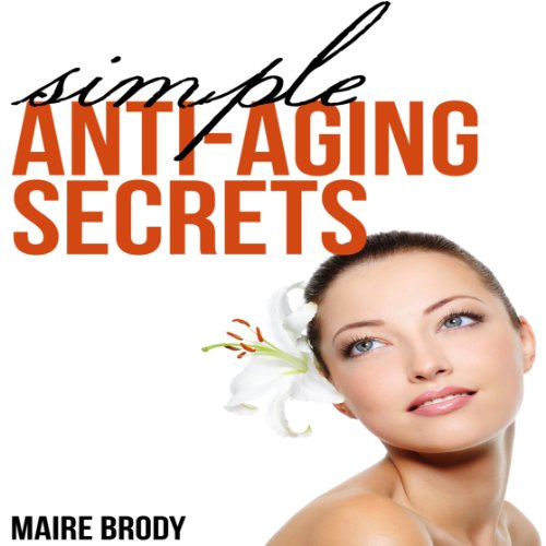 Simple Anti-Aging Secrets audiobook cover art
