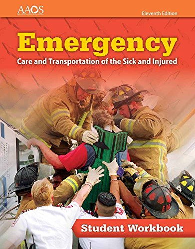 Compare Textbook Prices for Emergency Care and Transportation of the Sick and Injured Student Workbook 11 Edition ISBN 9781284131062 by American Academy of Orthopaedic Surgeons (AAOS)