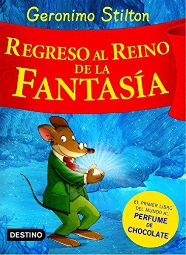 Stilton: regreso al reino de la fantasía: ¡Libro con olores! (Geronimo Stilton)