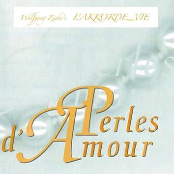 Wolfgang Zinke's L'AKKORDE_VIE - Perles d'Amour