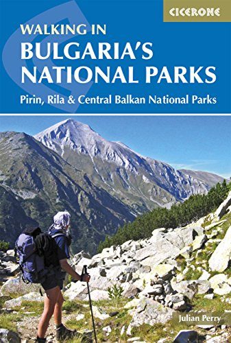Walking in Bulgaria's National Parks: Pirin, Rila and Central Balkans National Parks (Cicerone Guide)