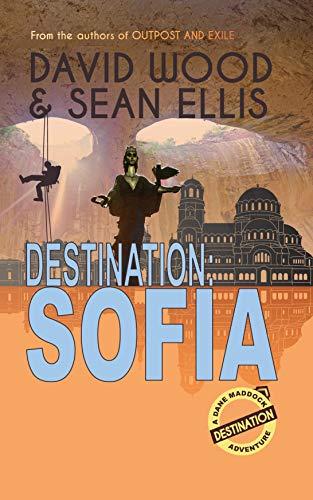 Destination Sofia A Dane Maddock Adventure Dane Maddock Destination Adventure Book 3 Kindle Edition By Wood David Ellis Sean Literature Fiction Kindle Ebooks Amazon Com