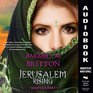 Jerusalem Rising     Adah's Journey (Tribes of Israel)              By:                                                                                                                                 Barbara M. Britton                               Narrated by:                                                                                                                                 Mindy Newell                      Length: 5 hrs and 25 mins     Not rated yet     Overall 0.0