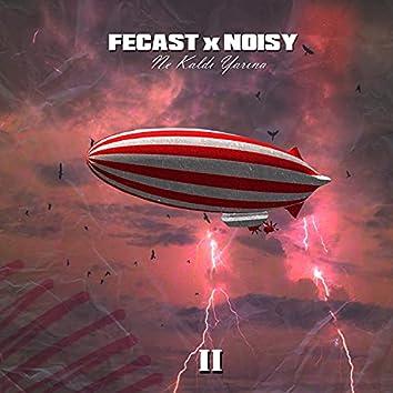 Ne Kaldı Yarına 2 (feat. Noisy)