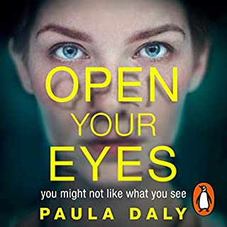 Open Your Eyes                   By:                                                                                                                                 Paula Daly                               Narrated by:                                                                                                                                 Julie Maisey                      Length: 8 hrs and 58 mins     109 ratings     Overall 4.1