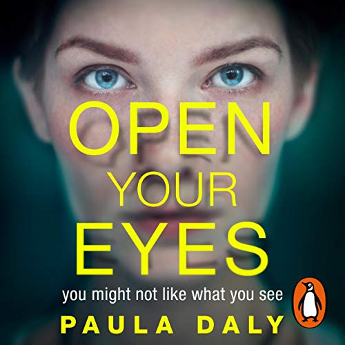 Open Your Eyes                   De :                                                                                                                                 Paula Daly                               Lu par :                                                                                                                                 Julie Maisey                      Durée : 8 h et 58 min     Pas de notations     Global 0,0