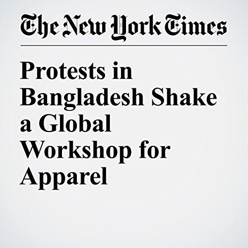 Protests in Bangladesh Shake a Global Workshop for Apparel copertina