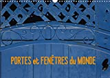 Portes et fenetres du monde (calendrier mural 2021 din a3 horizontal) - voyager grace aux facades de: Voyager grâce aux façades de maison du monde. (Calendrier mensuel, 14 Pages)