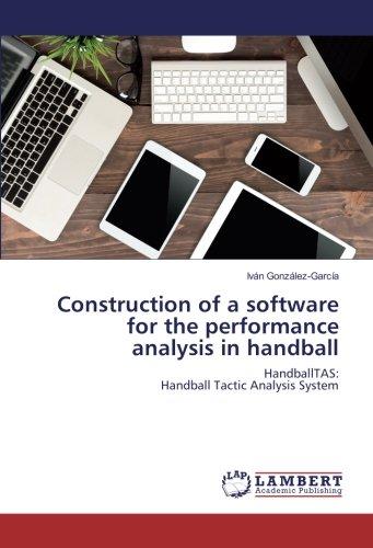 Construction of a software for the performance analysis in handball: HandballTAS: Handball Tactic Analysis System