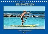 Stehpaddeln - Der neue Wassersport (Tischkalender 2022 DIN A5 quer): Paddeln und surfen zu gleich in den Fluten - das ist die neues Trendsportart! (Monatskalender, 14 Seiten )