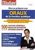 Bien se préparer aux oraux de la fonction publique - L'Etudiant - 03/01/2005
