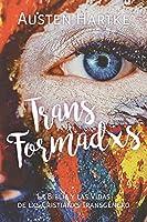 TransFormadxs: La Biblia y las Vidas de lxs Cristianxs Transgénero