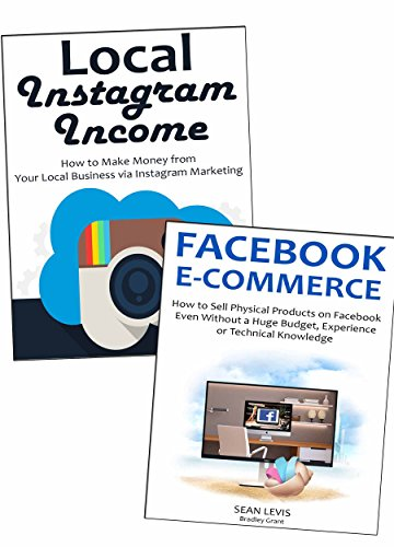 Social Network Profits: How to Make Money Online via Local Instagram Marketing & Facebook Products Online Advertising